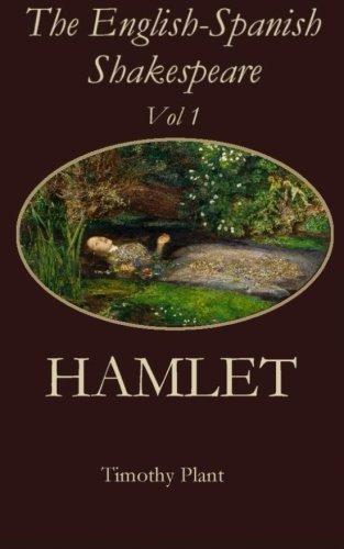 The English-Spanish Shakespeare - Vol 1: Hamlet por Timothy Plant