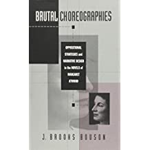 Brutal Choreographies: Oppositional Strategies and Narrative Design in the Novels of Margaret Atwood