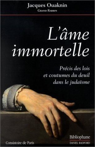 L'âme immortelle : Précis des lois et coutumes du deuil dans le judaïsme