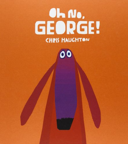 Oh no, George! Ediz. illustrata