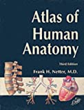 Atlas of Human Anatomy, Student Edition (Netter Basic Science)