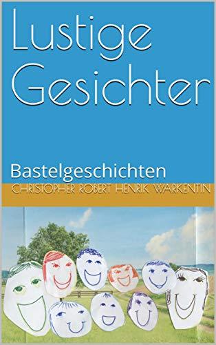 Lustige Gesichter: Bastelgeschichten (Kinder schreiben für Kinder ...