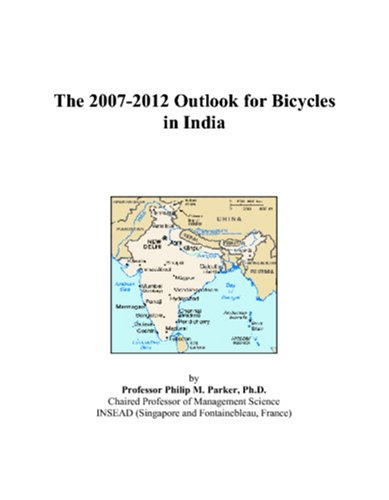 The 2007-2012 Outlook for Bicycles in India
