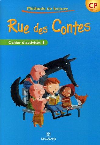 Rue des contes. Méthode de lecture CP. Cycle 2. Cahier d'activités. Per la Scuola elementare