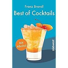 Best of Cocktails mit Alkohol: Von Whisky Sour bis Tropical Red – 70 Drinks mit Promille