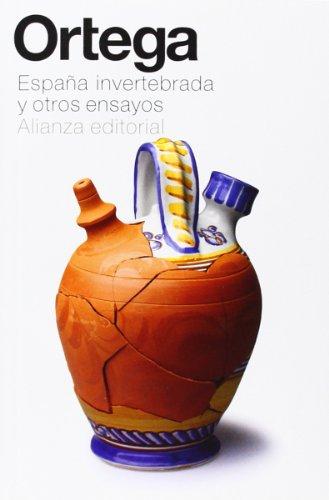 España invertebrada y otros ensayos (El Libro De Bolsillo - Bibliotecas De Autor - Biblioteca Ortega Y Gasset) por José Ortega y Gasset