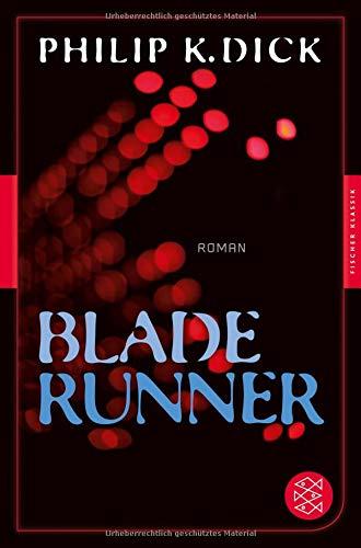 Blade Runner: Roman (Fischer Klassik) (Nexus Android)