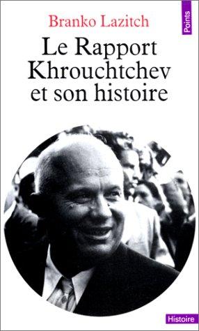 Le rapport Khrouchtchev et son histoire