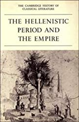 The Cambridge History of Classical Literature: The Hellenistic Period and the Empire Vol 1 (The Cambridge History Of Classical Literature)