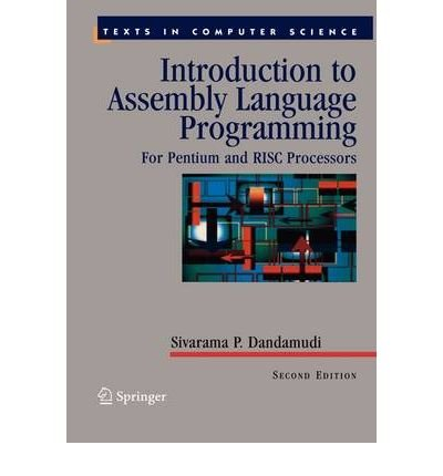 [(Introduction to Assembly Language Programming: For Pentium and RISC Processors )] [Author: Sivarama P. Dandamudi] [Jan-2005]