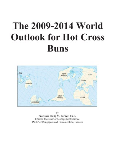 The 2009-2014 World Outlook for Hot Cross Buns