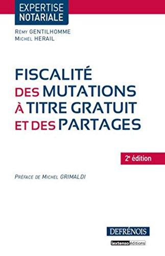 Fiscalité des mutations à titre gratuit et des partages, 2ème édition
