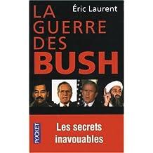 La Guerre des Bush : Les Secrets inavouables d'un conflit