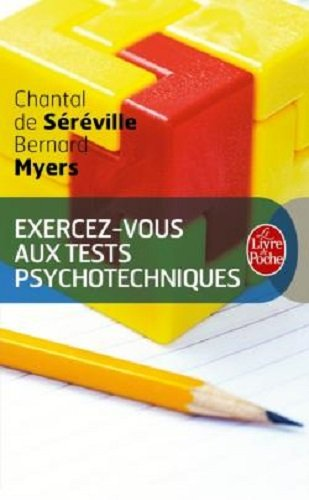 Exercez-vous aux tests psychotechniques par Chantal de Séréville, Bernard Myers