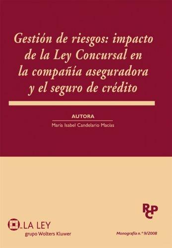 Gestión de Riesgos: Impacto de la Ley Concursal en la compañía aseguradora y el seguro de crédito por María Isabel Candelario Macías