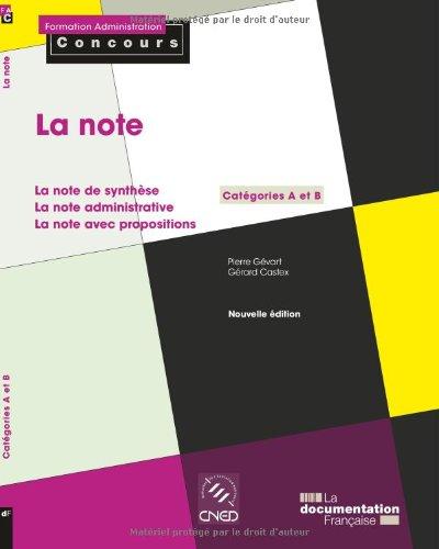 La note - édition 2010; La note de synthèse; La note administrative; La note avec propositions