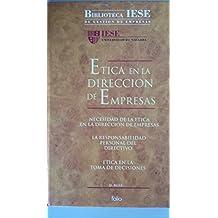 Etica en la direccion de empresas (biblioteca iese de gestion de empre