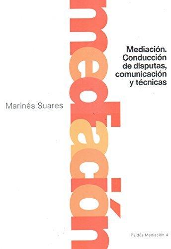 Mediacion: Conduccion de Disputas, Comunicacion y Tecnicas (Paidos Mediacion) (Spanish Edition) by Marines Suares (1996-04-25)