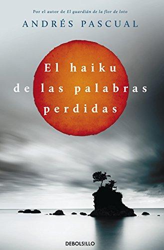 El haiku de las palabras perdidas (BEST SELLER) por Andrés Pascual