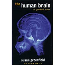 The Human Brain: A Guided Tour (SCIENCE MASTERS) by Susan Greenfield (1997-07-06)