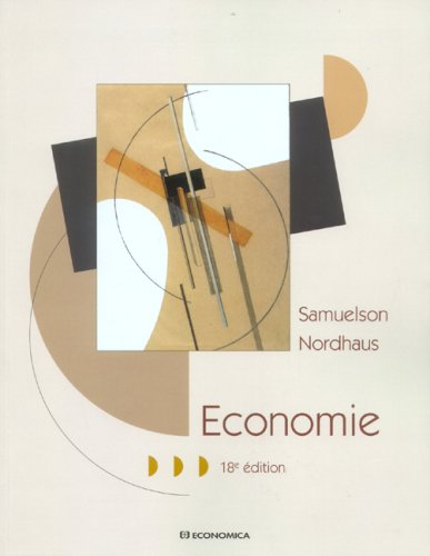 Economie par Paul A. Samuelson, William D. Nordhaus