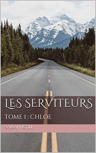 LES SERVITEURS: TOME
