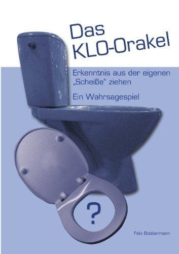 Das KLO-Orakel: Erkenntnis aus der eigenen Scheisse ziehen. Ein Wahrsagespiel von Felix Bobbermann (2. Januar 2012) Taschenbuch