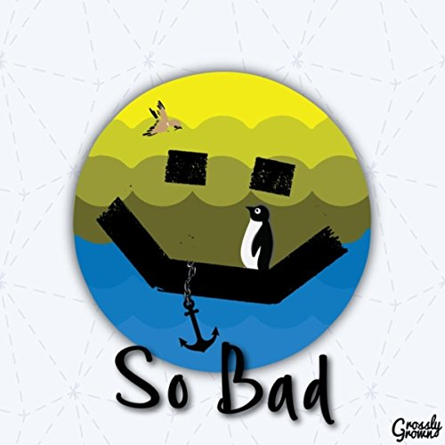 So Bad (feat. Better Promises, Bird and Willow, Sailing South & Socorra)