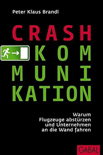 Crash-Kommunikation: Warum Piloten versagen und Manager Fehler machen