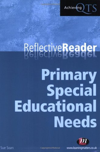 Primary Special Educational Needs Reflective Reader (Achieving QTS Reflective Readers)