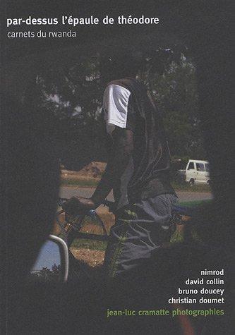 Par-dessus l'épaule de Théodore : Carnets du Rwanda par Jean-Luc Cramatte
