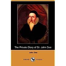 The Private Diary of Dr. John Dee (Dodo Press)