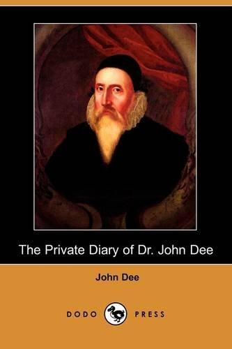 The Private Diary of Dr. John Dee (Dodo Press) por John Dee