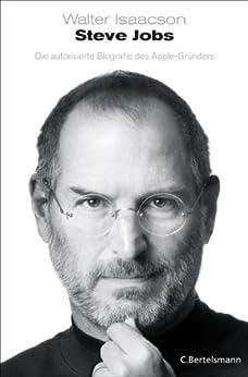 Steve Jobs: Die autorisierte Biografie des Apple-Gründers (German Edition) par [Isaacson, Walter]