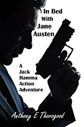 In Bed with Jane Austen (Jack Hamma Australian Outback Romantic Action Adventures Book 2) (English Edition)