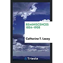 Reminiscences 1854-1908