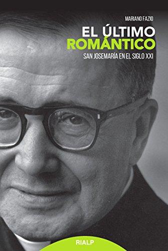 El último romántico (Biografías y Testimonios)