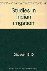Studies in Indian Irrigation