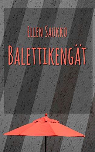 Balettikengät (Finnish Edition) por Ellen Saukko