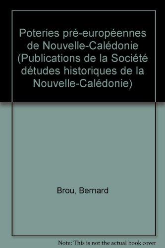 Poteries pré-européennes de Nouvelle-Calédonie (Publications de la Société détudes historiques de la Nouvelle-Calédonie) por Bernard Brou
