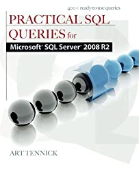 Practical SQL Queries for Microsoft SQL Server 2008 R2 by Art Tennick (2010-11-04)