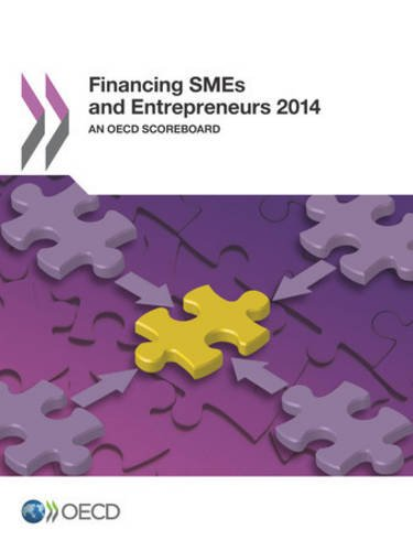 Financing Smes and Entrepreneurs 2014: An Oecd Scoreboard: Edition 2014 par Oecd Organisation For Economic Co-Operation And Development