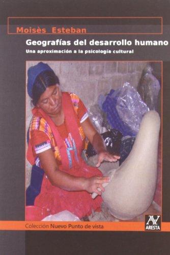 Geografías Del Desarrollo Humano por Moisés Esteban Guitart