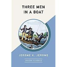 Three Men in a Boat (AmazonClassics Edition) (English Edition)