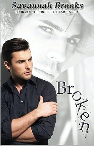 Broken: Volume 2 (Troubled Hearts) by Savannah Brooks