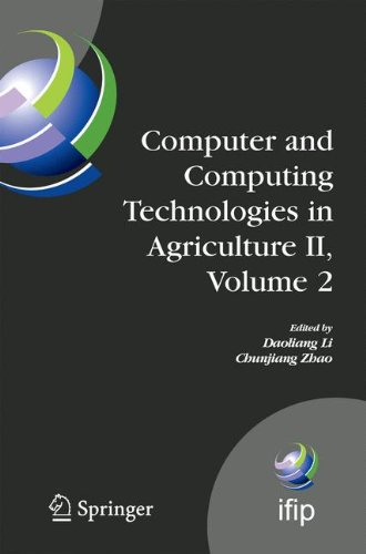 Computer and Computing Technologies in Agriculture II, Volume 2: The Second IFIP International Conference on Computer and Computing Technologies in ... in Information and Communication Technology)