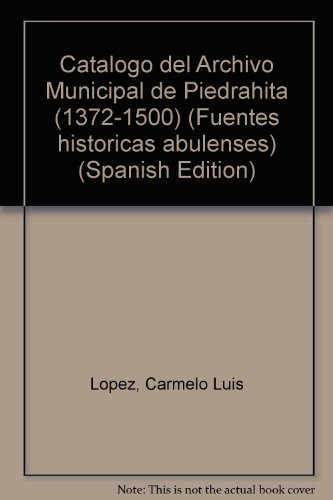 Catálogo documental del Archivo Municipal de Piedrahita (Fuentes históricas abulenses)