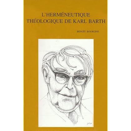 L'hermeneutique Theologique De Karl Barth: Exegese Et Dogmatique Dans Le Quatrieme Volume De La Kirchliche Dogmatik