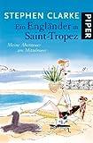 Ein Engländer in Saint-Tropez: Meine Abenteuer am Mittelmeer - Stephen Clarke