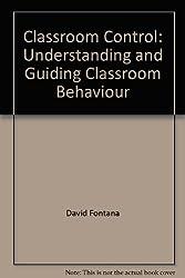 Classroom Control: Understanding and Guiding Classroom Behaviour